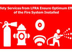 Fire Safety Services from LFRA Ensure Optimum Efficiency of the Fire System Installed