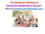 DEMENTIA BUDDY MONTESSORI METHOD OF TRAINING