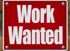 Work Wanted In Shropshire Area Can Start ASAP