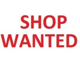 SHOP WANTED TO RENT ESSEX MATURE TENANT WITH DEPOSIT ANYTHING CONSIDERED