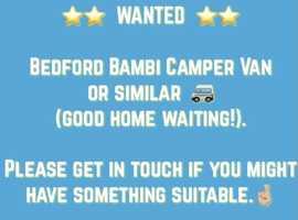 ** WANTED ** Bedford Bambi Camper Van or similar (good home waiting!)