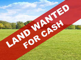 LAND WANTED by cash buyers