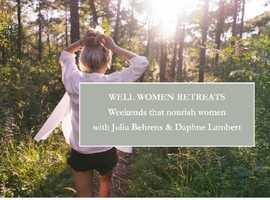 WELL WOMEN RETREATS   Summer -Well Women Retreats Fun, practical, inspiring ways to bring greater harmony to your life.