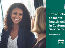 Mental Health for Customer Service Roles - Half day training course. January 31st 2020