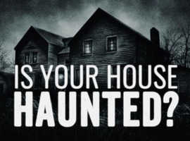 Is your home or workplace haunted?