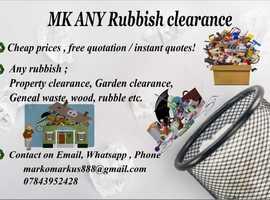 MK ANY rubbish clearance service !