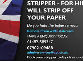 Stripper for hire - I will strip  the  wall paper  - you plaster it.