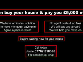 I CAN BUY YOUR HOUSE & PAY YOU £5,000 MORE