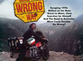 Going the Wrong Way, Best selling paperback. A coming of Age journey by motorcycle, yacht and much more.