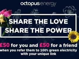 £50 CREDIT ON YOUR ACCOUNT (& MUCH MORE) WHEN YOU SWITCH TO OCTOPUS ENERGY