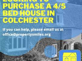 4/5 Bed House wanted in Greenstead Colchester