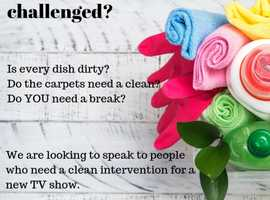 TV SHOW NEEDS YOU! Do you need help with the cleaning!?