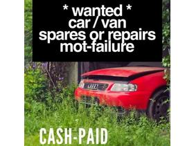 WANTED car/van spares or repairs mot failure