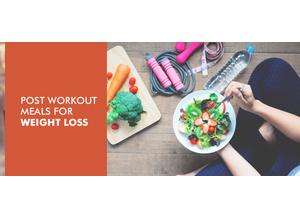 Post Workout Meals For Weight Loss